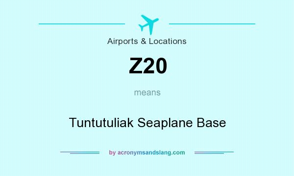What does Z20 mean? It stands for Tuntutuliak Seaplane Base