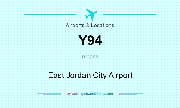 What does Y94 mean? It stands for East Jordan City Airport
