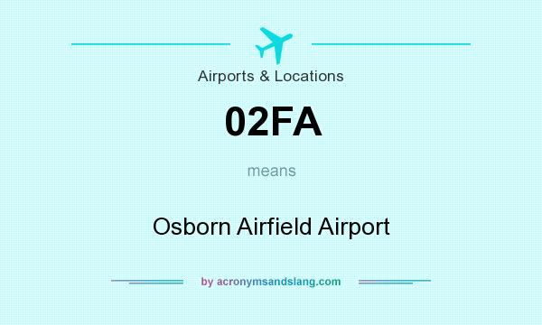 What does 02FA mean? It stands for Osborn Airfield Airport