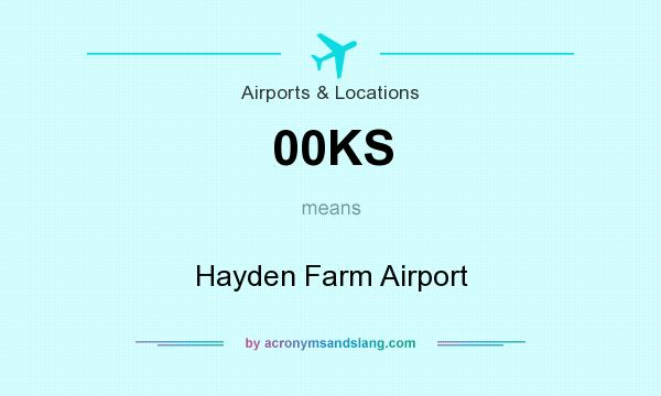 What does 00KS mean? It stands for Hayden Farm Airport