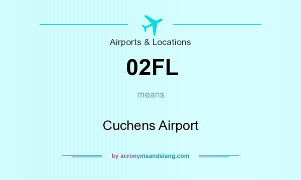 What does 02FL mean? It stands for Cuchens Airport