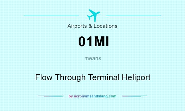 What does 01MI mean? It stands for Flow Through Terminal Heliport
