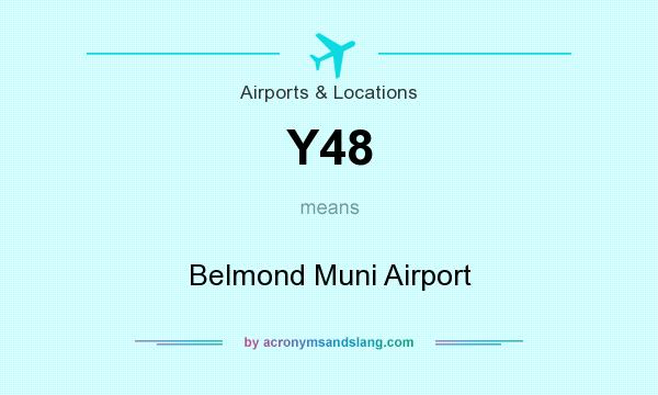 What does Y48 mean? It stands for Belmond Muni Airport