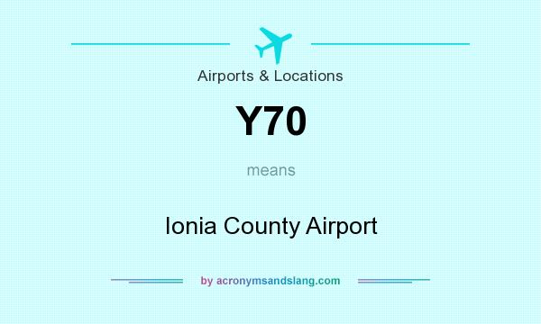 What does Y70 mean? It stands for Ionia County Airport