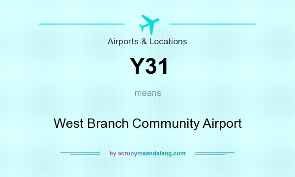 What does Y31 mean? It stands for West Branch Community Airport