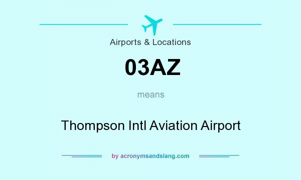 What does 03AZ mean? It stands for Thompson Intl Aviation Airport