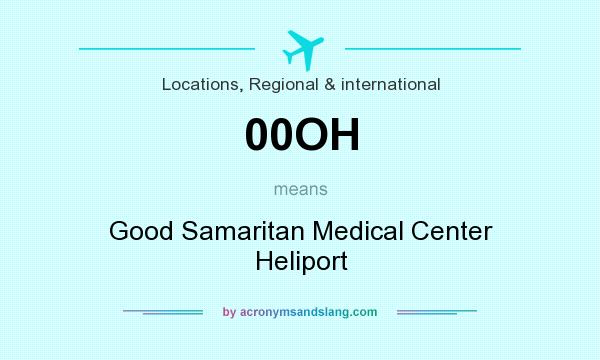 What does 00OH mean? It stands for Good Samaritan Medical Center Heliport