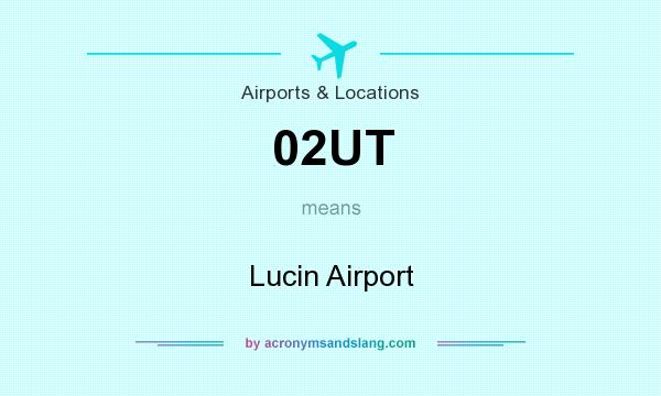What does 02UT mean? It stands for Lucin Airport