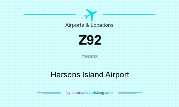 What does Z92 mean? It stands for Harsens Island Airport