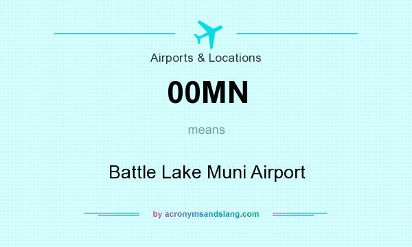 What does 00MN mean? It stands for Battle Lake Muni Airport