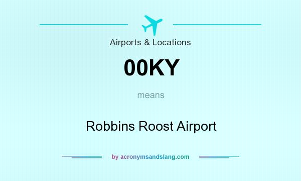 What does 00KY mean? It stands for Robbins Roost Airport