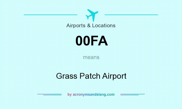 What does 00FA mean? It stands for Grass Patch Airport