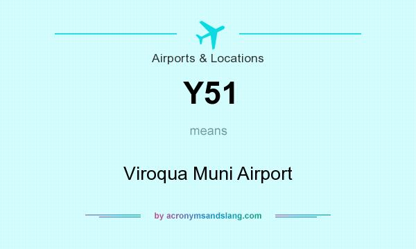 What does Y51 mean? It stands for Viroqua Muni Airport