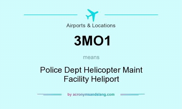 What does 3MO1 mean? It stands for Police Dept Helicopter Maint Facility Heliport