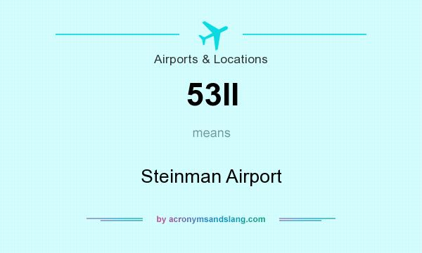 What does 53II mean? It stands for Steinman Airport