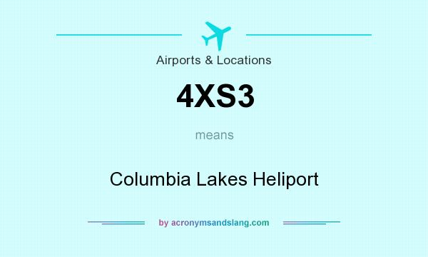 What does 4XS3 mean? It stands for Columbia Lakes Heliport