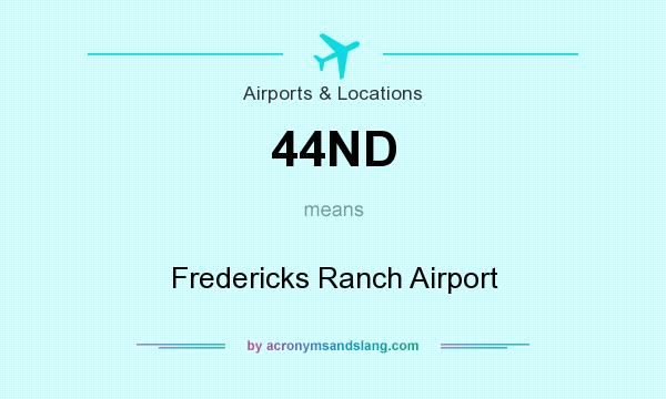 What does 44ND mean? It stands for Fredericks Ranch Airport