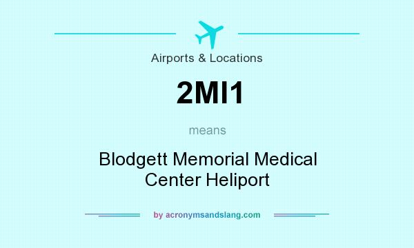 What does 2MI1 mean? It stands for Blodgett Memorial Medical Center Heliport