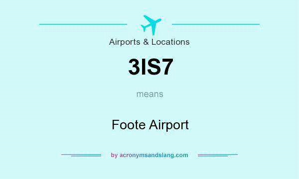What does 3IS7 mean? It stands for Foote Airport
