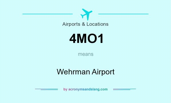What does 4MO1 mean? It stands for Wehrman Airport