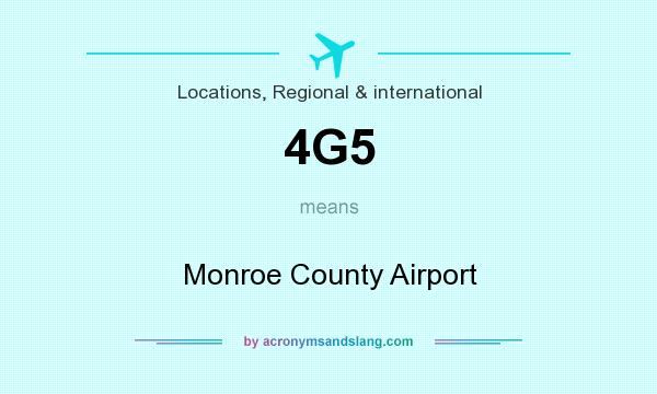 What does 4G5 mean? It stands for Monroe County Airport