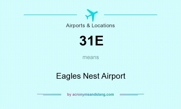 What does 31E mean? It stands for Eagles Nest Airport