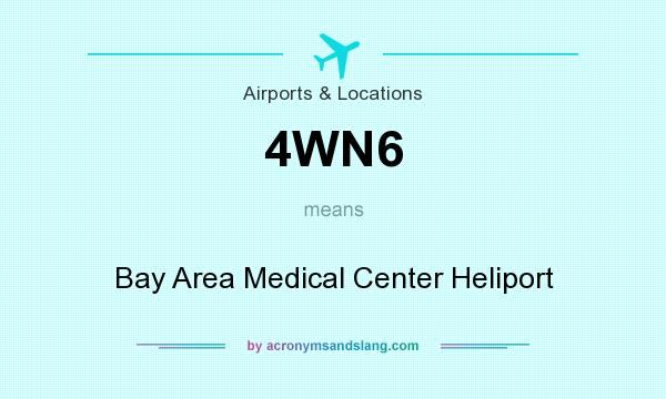 What does 4WN6 mean? It stands for Bay Area Medical Center Heliport