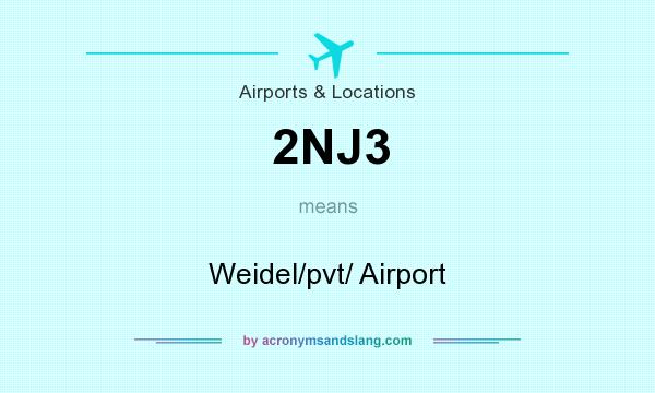 What does 2NJ3 mean? It stands for Weidel/pvt/ Airport