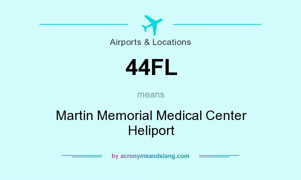 What does 44FL mean? It stands for Martin Memorial Medical Center Heliport