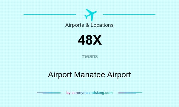 What does 48X mean? It stands for Airport Manatee Airport