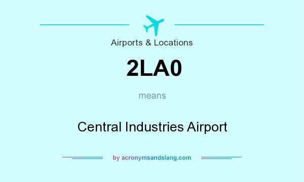 What does 2LA0 mean? It stands for Central Industries Airport