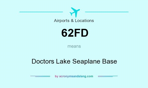 What does 62FD mean? It stands for Doctors Lake Seaplane Base
