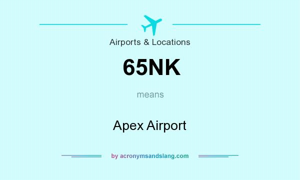 What does 65NK mean? It stands for Apex Airport