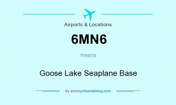 What does 6MN6 mean? It stands for Goose Lake Seaplane Base