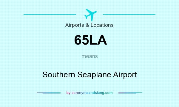 What does 65LA mean? It stands for Southern Seaplane Airport
