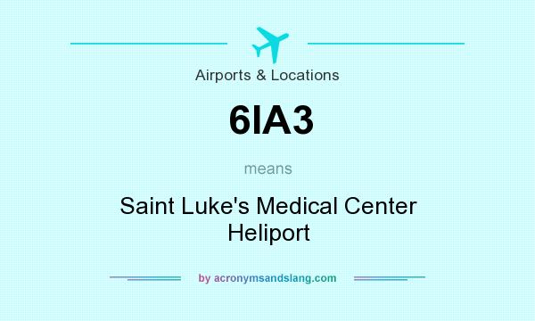 What does 6IA3 mean? It stands for Saint Luke`s Medical Center Heliport