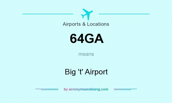 What does 64GA mean? It stands for Big `t` Airport