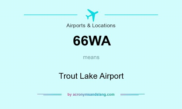 What does 66WA mean? It stands for Trout Lake Airport