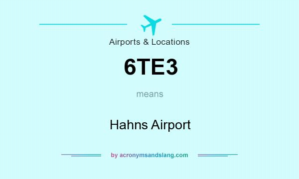 What does 6TE3 mean? It stands for Hahns Airport