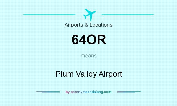 What does 64OR mean? It stands for Plum Valley Airport