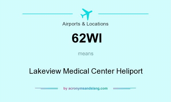 What does 62WI mean? It stands for Lakeview Medical Center Heliport