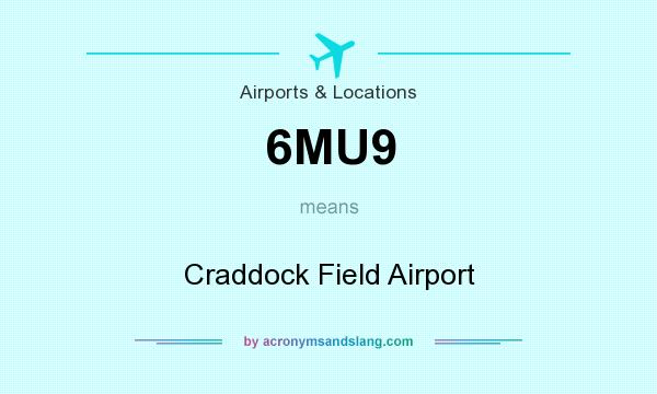 What does 6MU9 mean? It stands for Craddock Field Airport