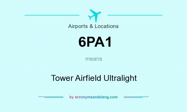 What does 6PA1 mean? It stands for Tower Airfield Ultralight