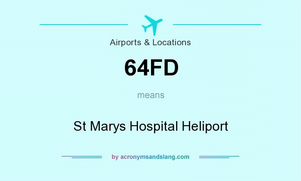 What does 64FD mean? It stands for St Marys Hospital Heliport