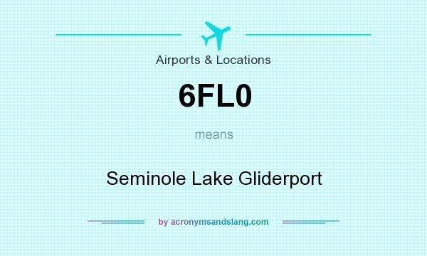 What does 6FL0 mean? It stands for Seminole Lake Gliderport