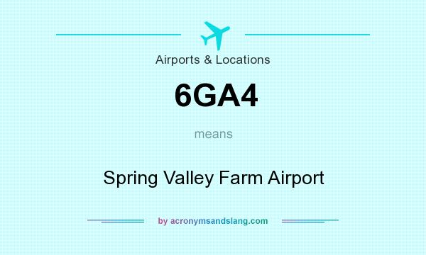 What does 6GA4 mean? It stands for Spring Valley Farm Airport