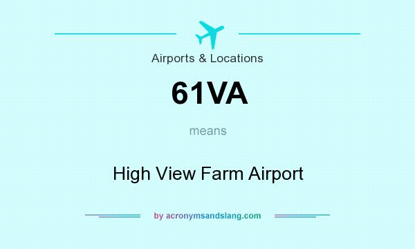 What does 61VA mean? It stands for High View Farm Airport