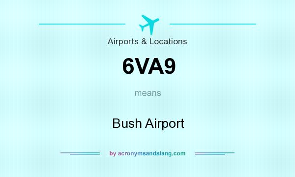 What does 6VA9 mean? It stands for Bush Airport