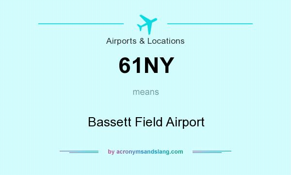 What does 61NY mean? It stands for Bassett Field Airport
