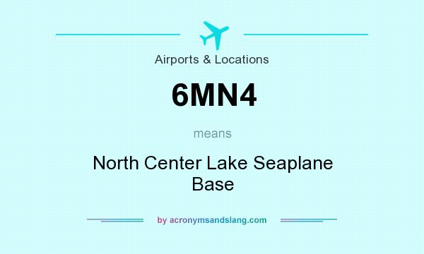 What does 6MN4 mean? It stands for North Center Lake Seaplane Base
